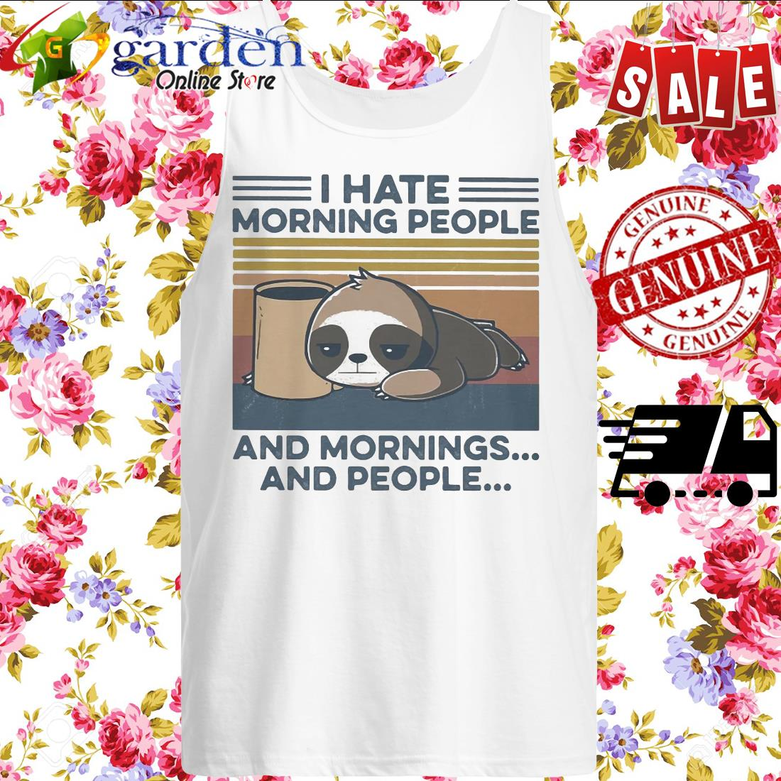 Sloth Drinking Coffee I Hate Morning People And Mornings And People Vintage tank top