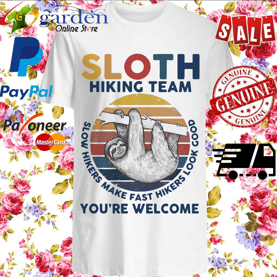 Sloth Hiking Team Slow Hikers Make Fast Hikers Look Good You're Welcome vintage Shirt