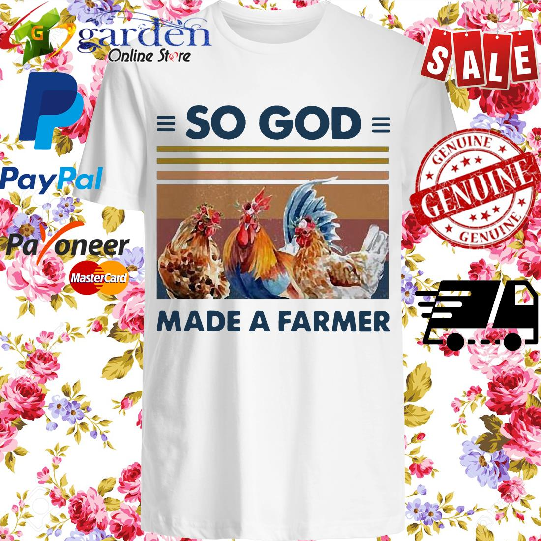 So God Made A Farmer Chicken Flower Vintage Shirt