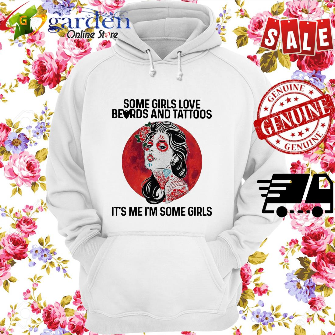 Some Girls Love Beards And Tattoos It's Me I'm Some Girls hoodie