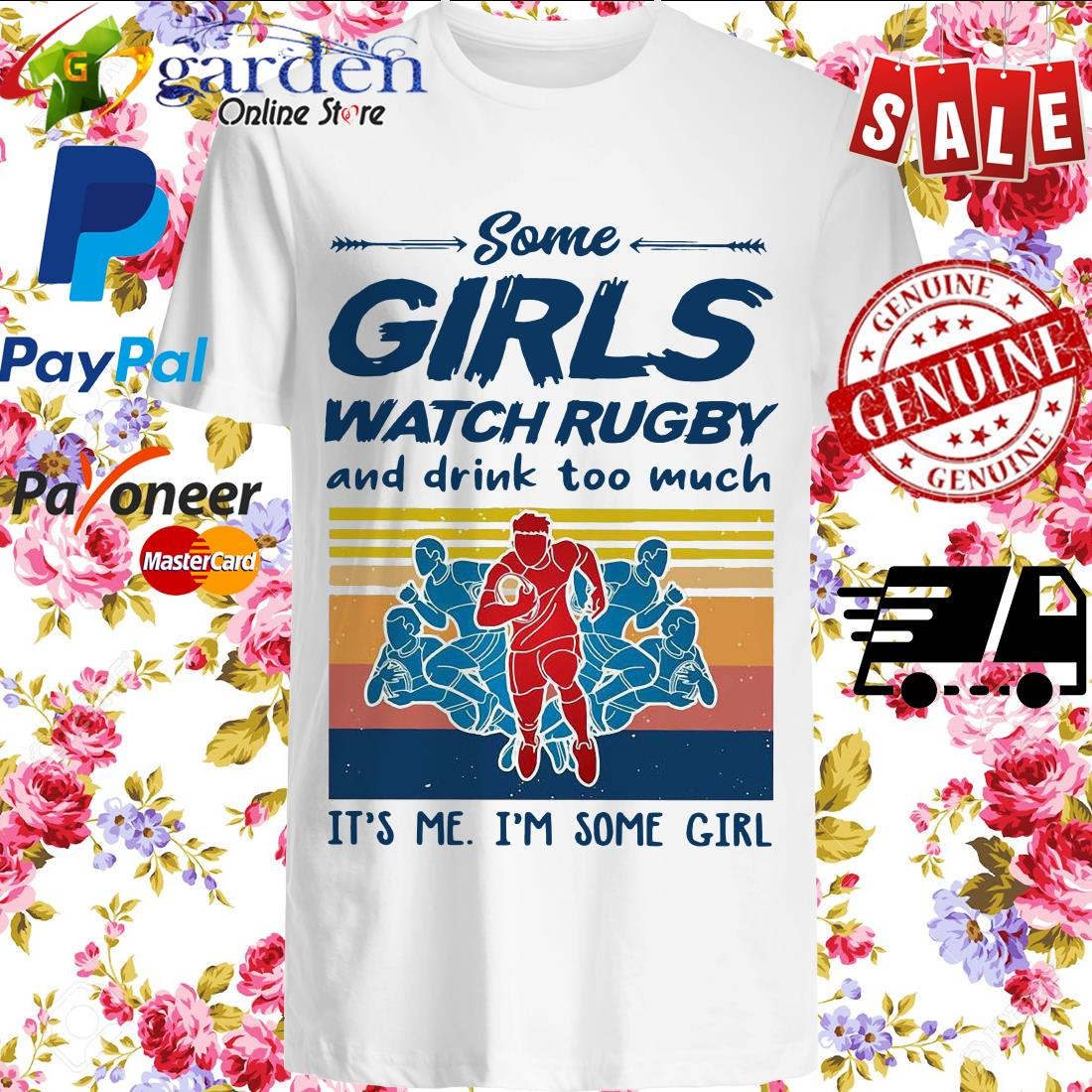 Some Girls Watch Rugby And Drink Too Much It's Me I'm Some Girl Vintage Shirt