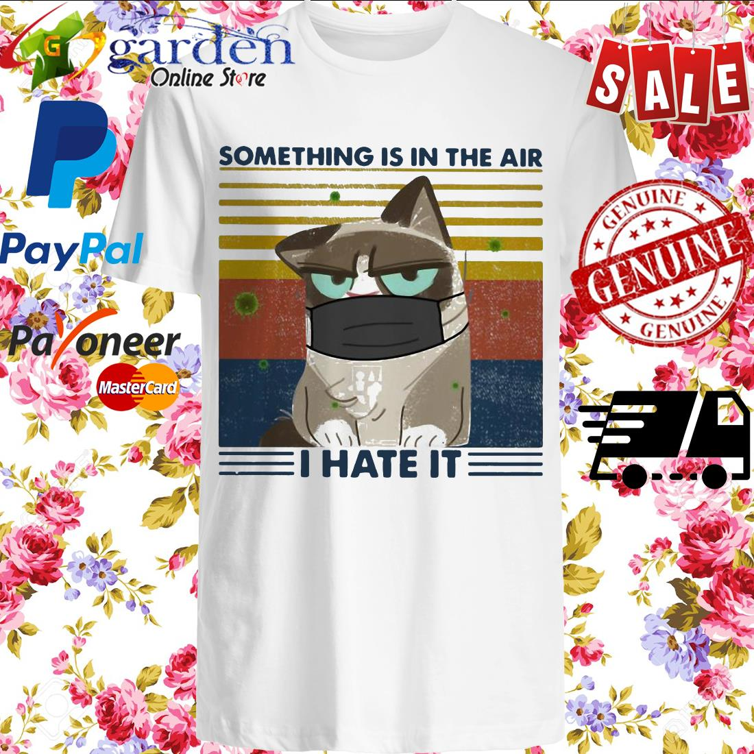 Something Is In The Air I Hate It Cat Mask Vintage Shirt