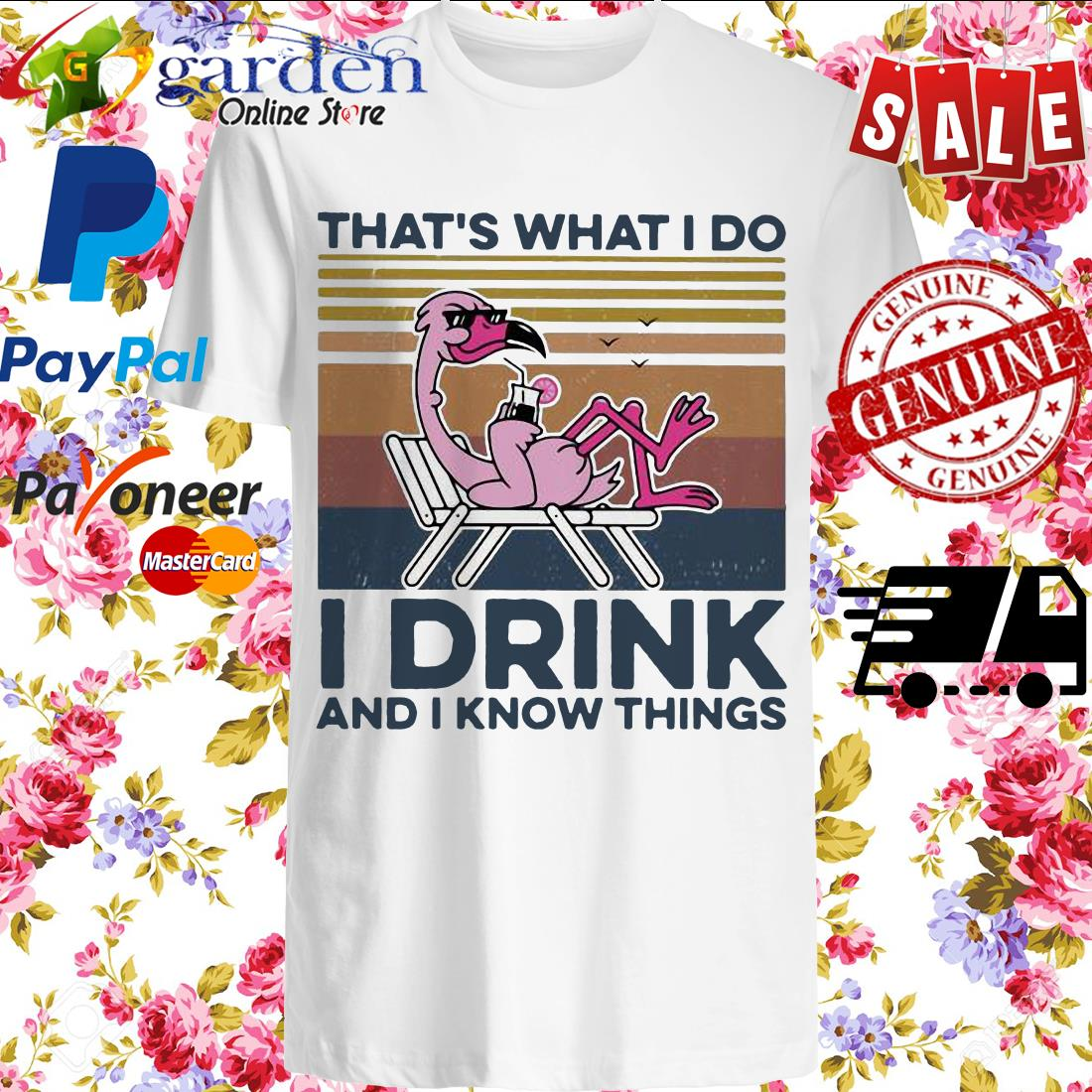 That's What I Do I Drink And I Know Things Flamingo Vintage shirt
