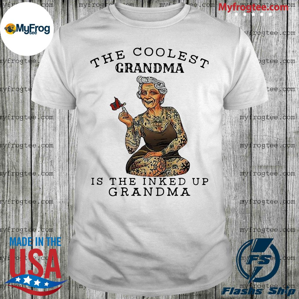 The coolest Grandma Is the Inked up Grandma shirt