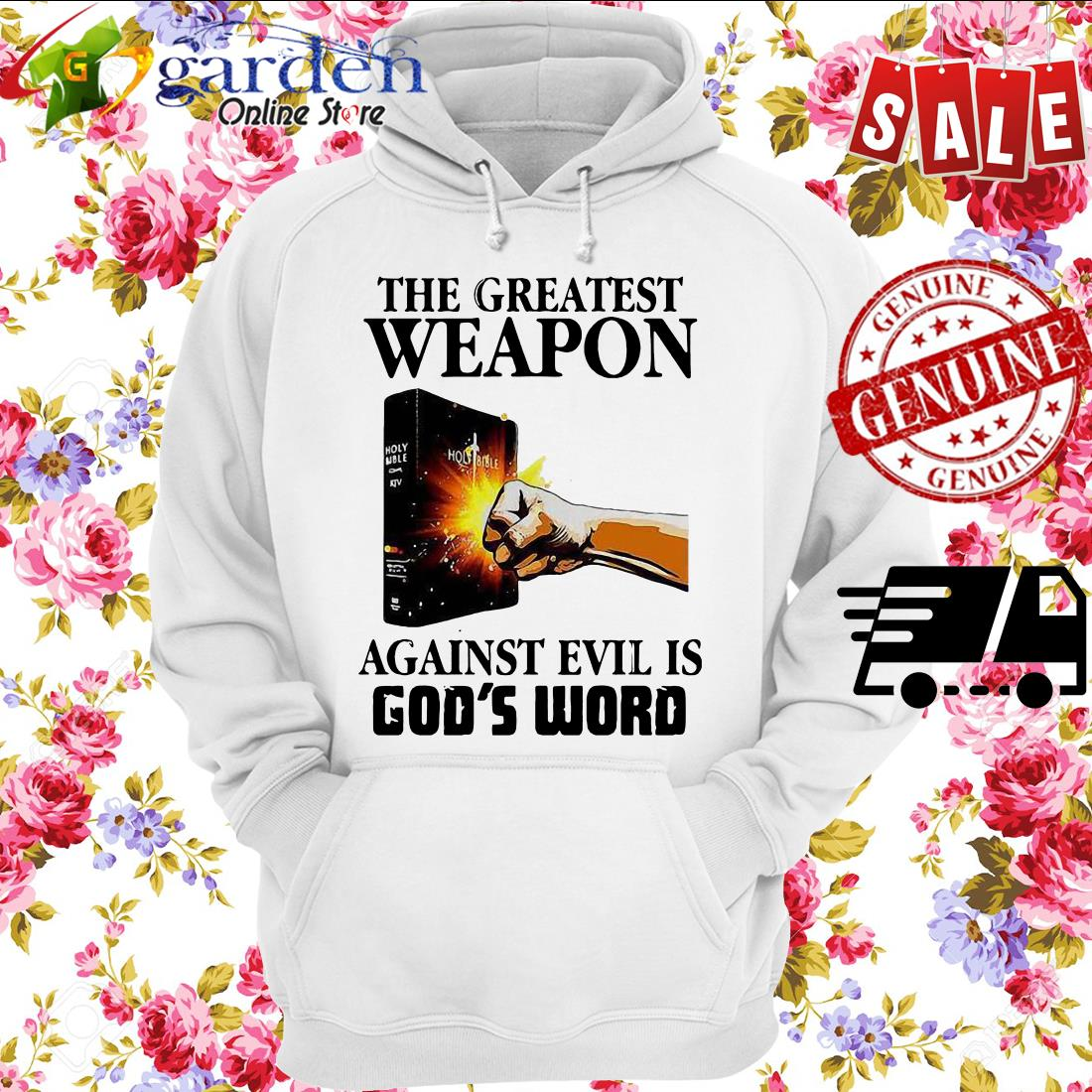 The Greatest Weapon Against Evil Is God's Word hoodie