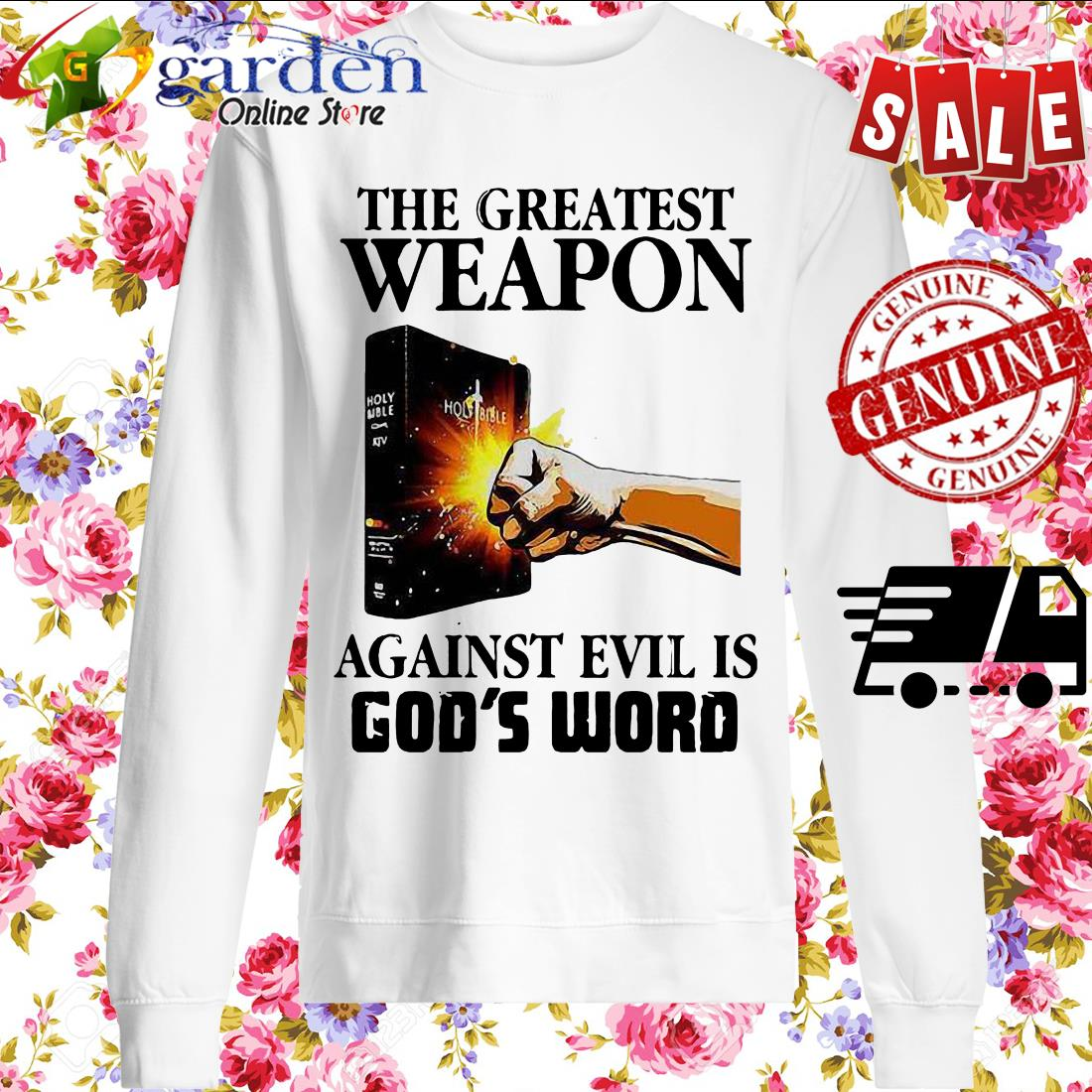 The Greatest Weapon Against Evil Is God's Word sweater