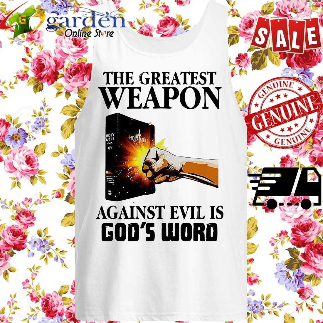 The Greatest Weapon Against Evil Is God's Word tank top
