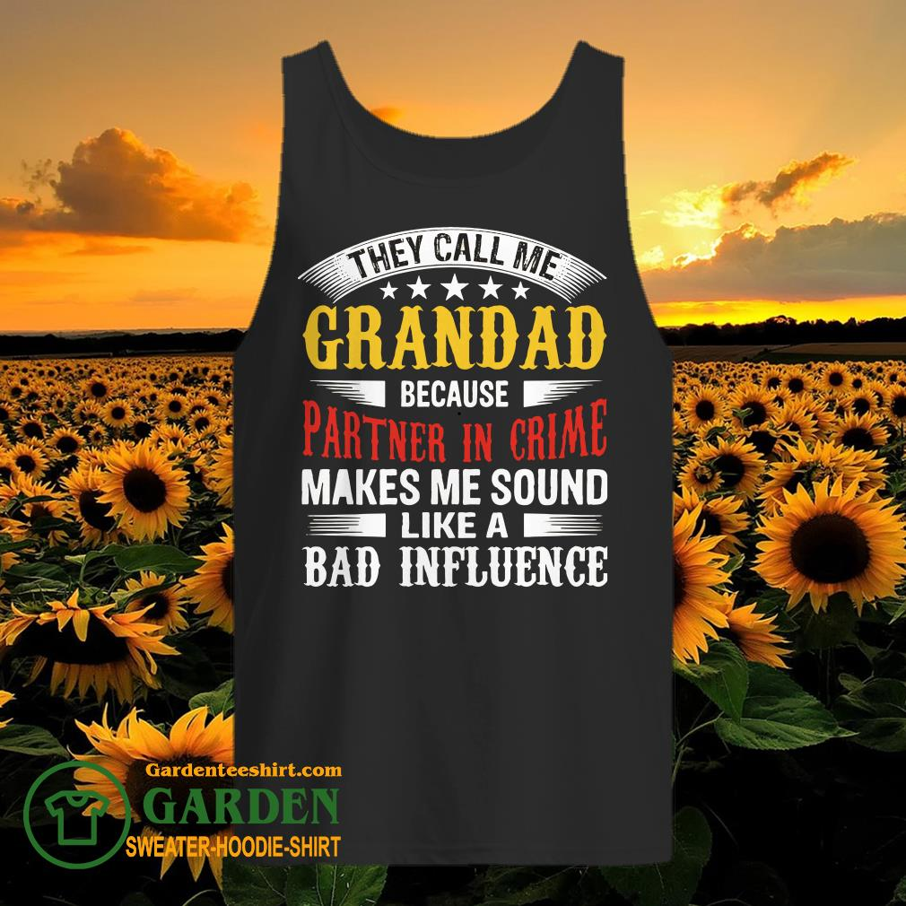 They Call Me Grandad Because Partner In Crime Makes Me Sound Like A Bad Influence tank top