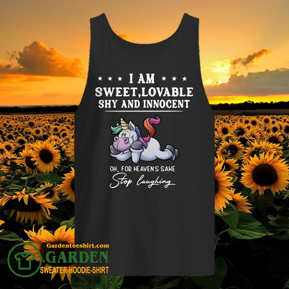 Unicorn I Am Sweet Lovable Shy And Innocent Oh For Heavens Sake Stop Laughing tank top