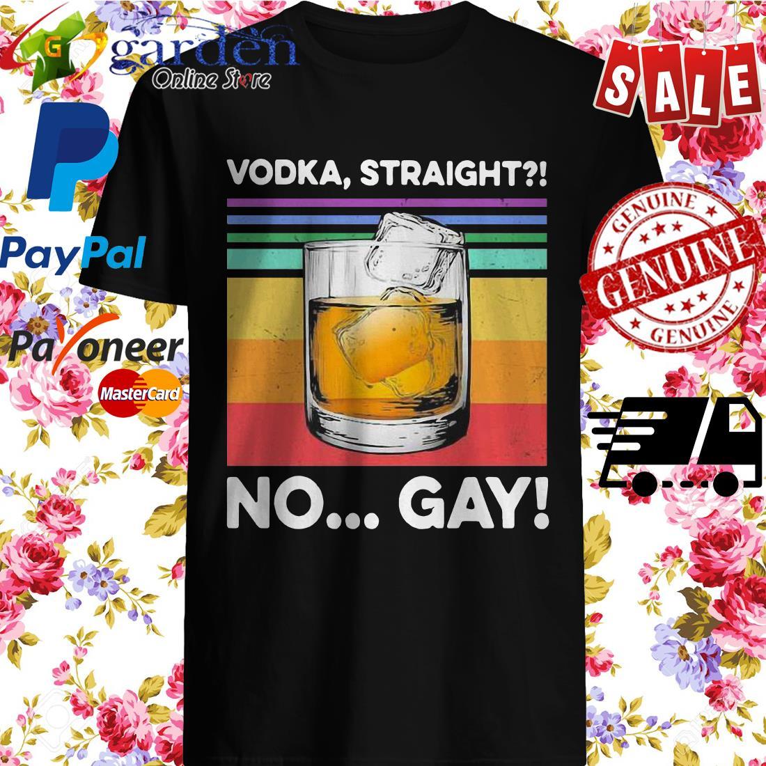 Vodka Straight No Gay Vintage Shirt