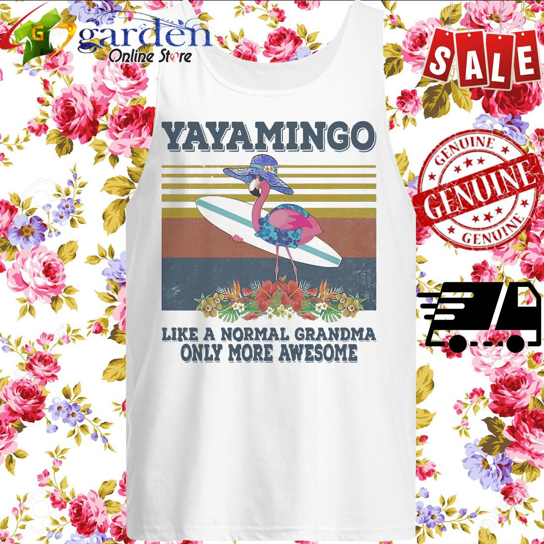 Yayamingo Like A Normal Grandma Only More Awesome Flamingo Flower Vintage tank top