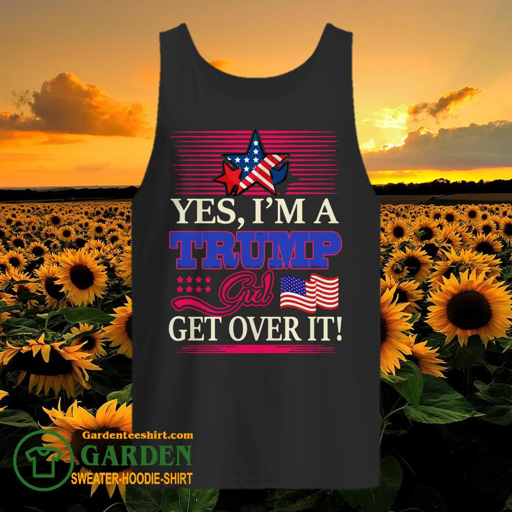 Yes I'm a trump girl get over it American flag star tank top