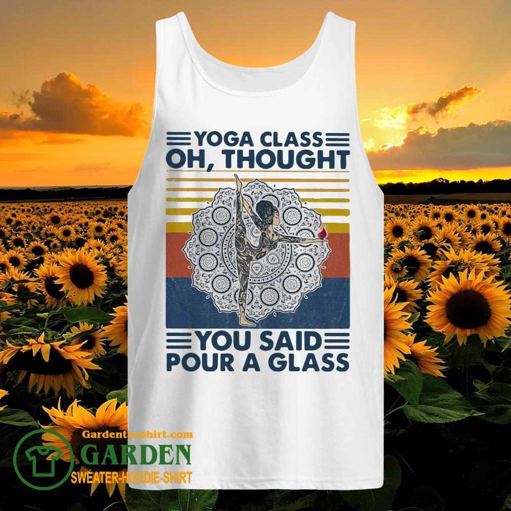 Yoga class oh thought you said pour a glass vintage tank top