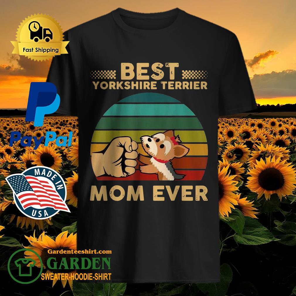 Yorkshire Terrier Shirt Best Yorkshire Terrier Mom Ever Shirt