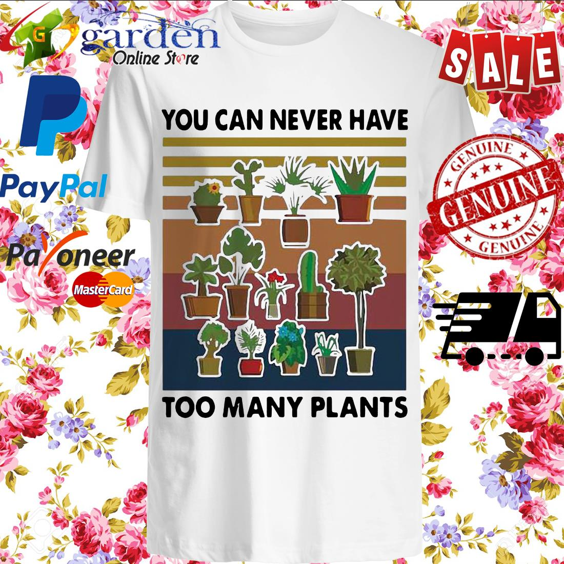 You Can Never Have Too Many Plants Gardening Vintage Shirt