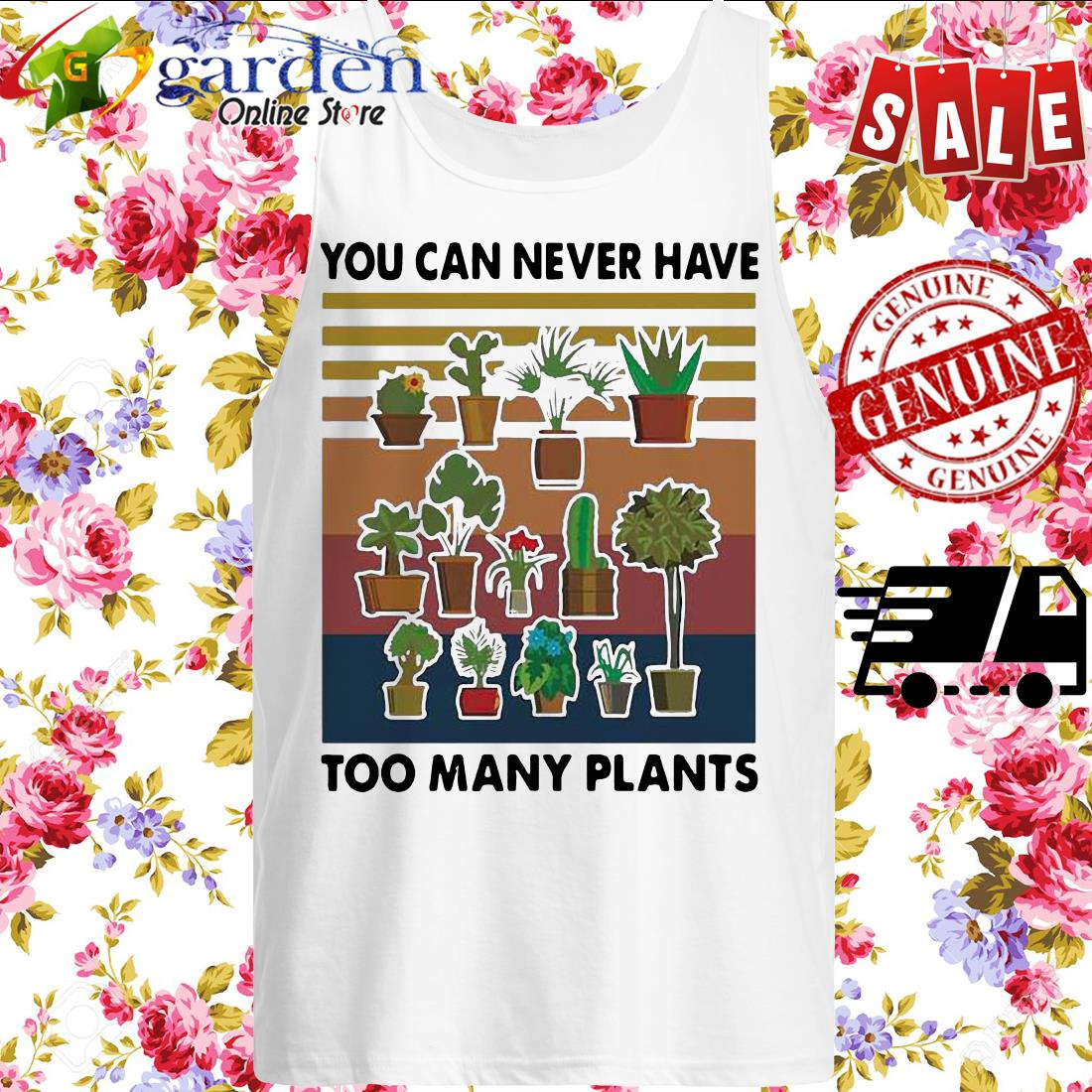 You Can Never Have Too Many Plants Gardening Vintage tank top