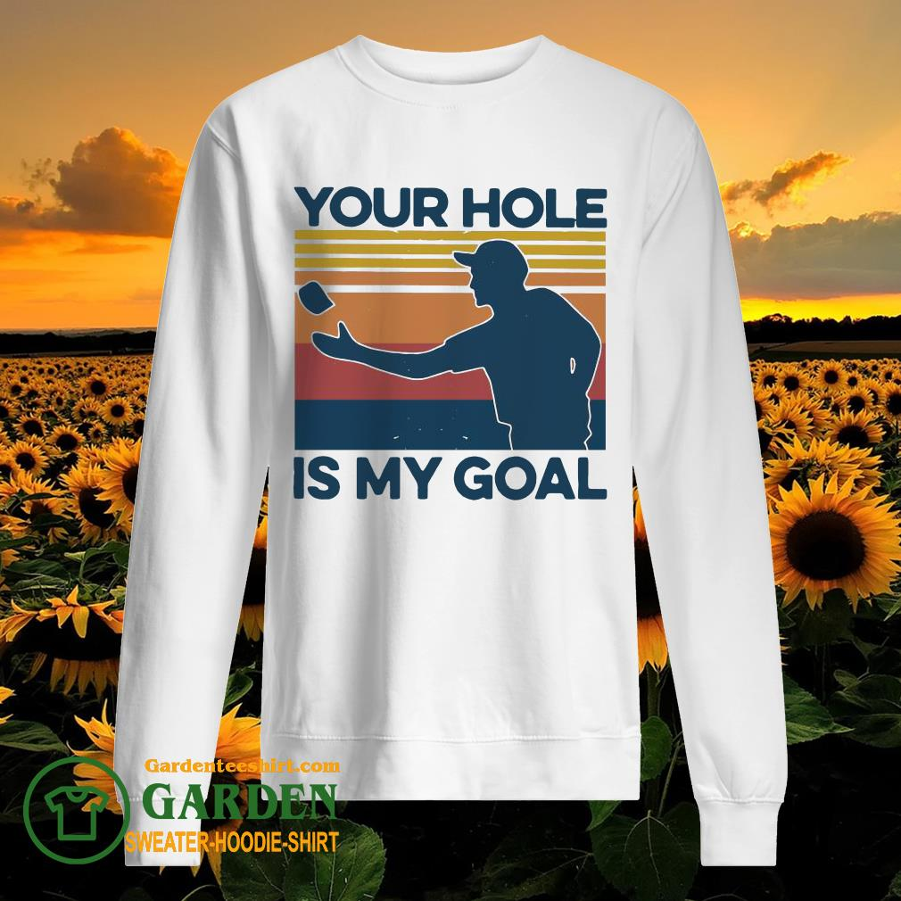 Your Hole Is My Goal Vintage sweater