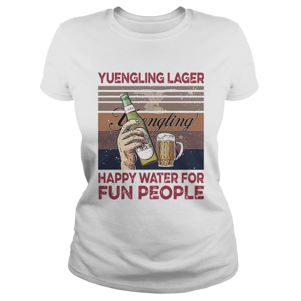 Yuengling Lager Happy Water For Fun People  Classic Ladies
