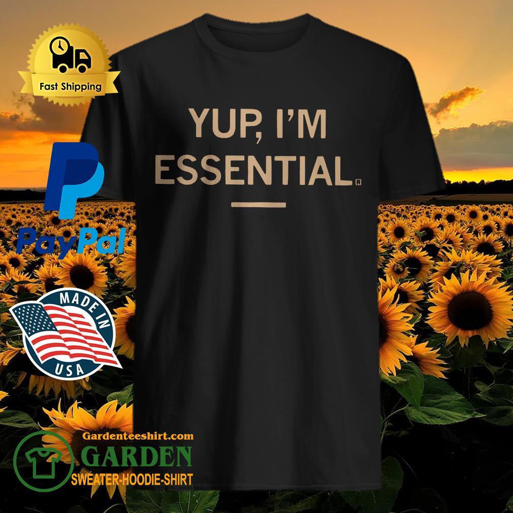 Yup I'm Essential Shirt