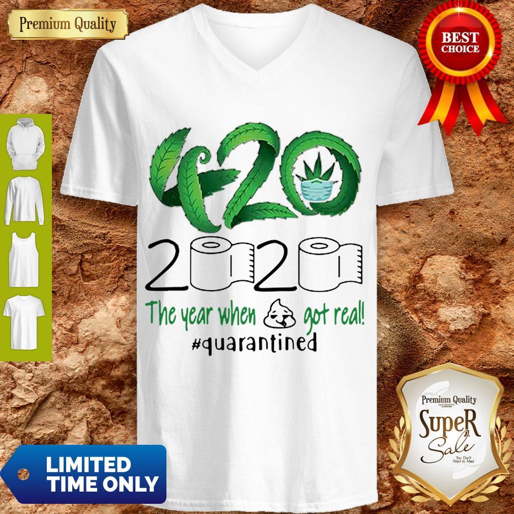 420 Cannabis 2020 The Year When Shit Got Real Quarantined Coronavirus V-neck