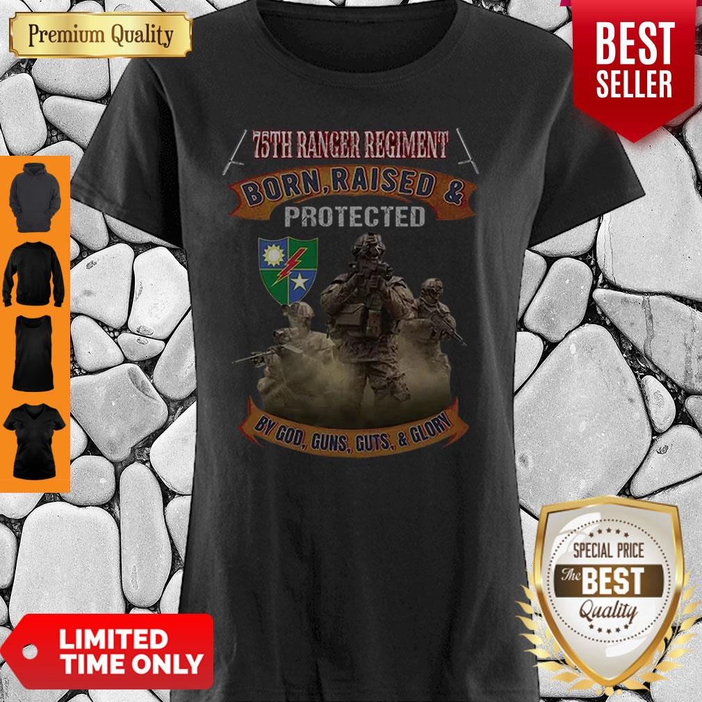 75th Ranger Regiment Born Raised And Protected By God Guns Shirt