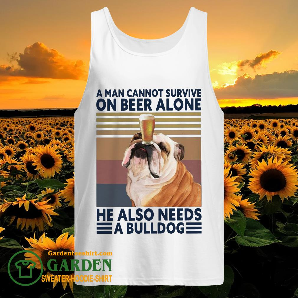 A man cannot survive on Beer alone He also needs a Bulldog vintage tank top