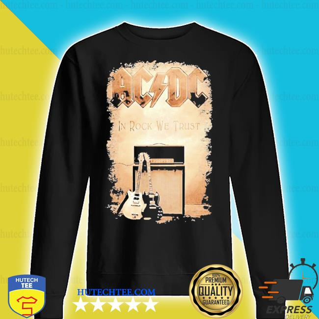 ACDC band in rock we trust s sweater