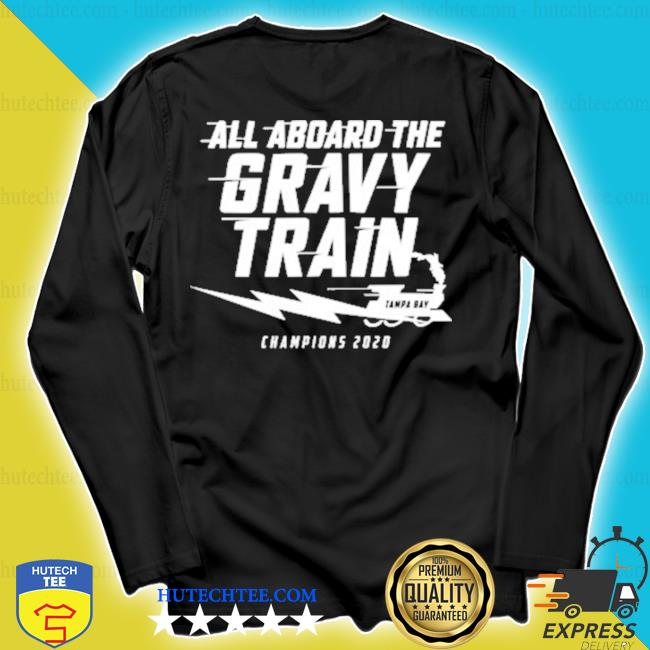 All aboard the Gravy Train Tampa Champions 2020 s longsleeve