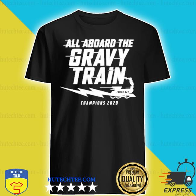 All aboard the Gravy Train Tampa Champions 2020 s shirt