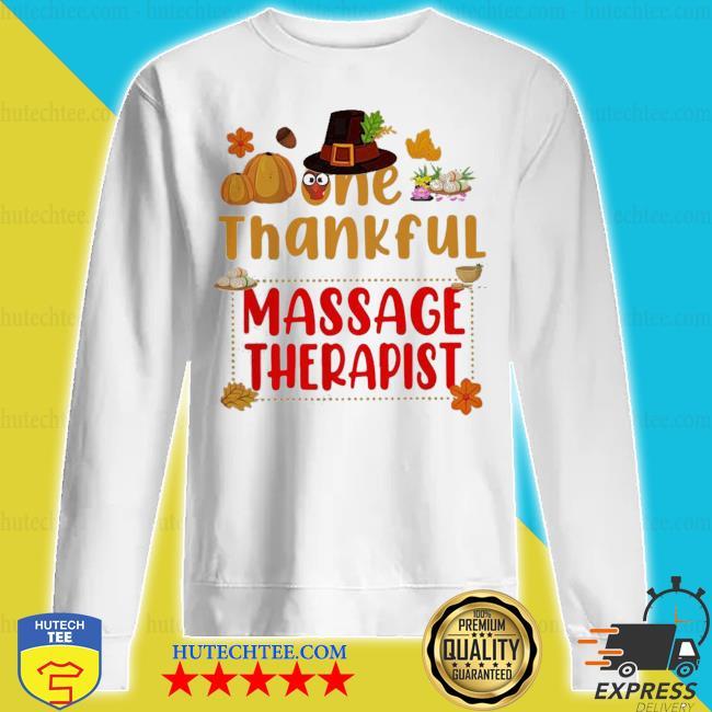Are thankful massage therapist 2020 s sweatshirt