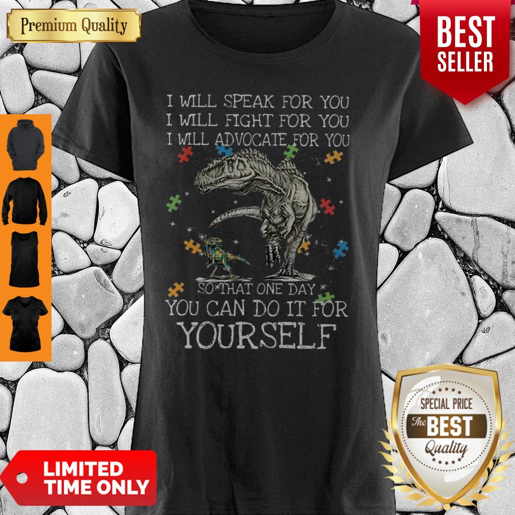 Autism Dinosaurs One Day You Can Do It For Yourself Shirt