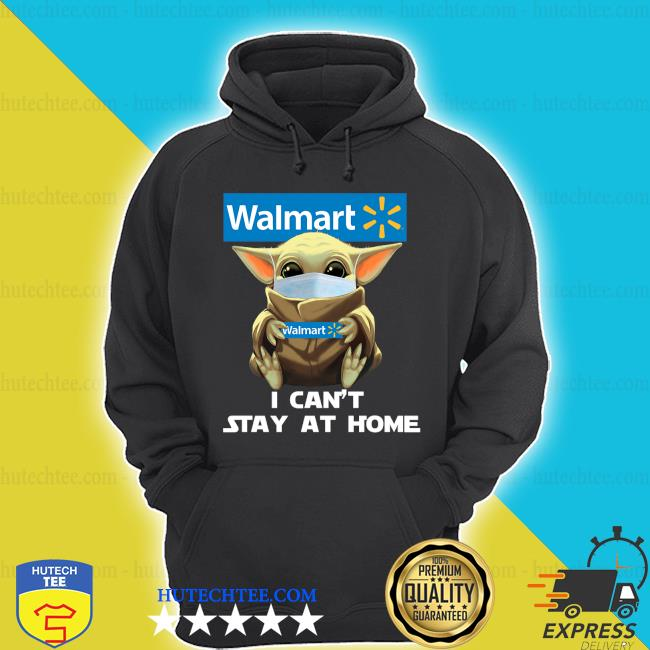Baby Yoda face mask hug Walmart I can't stay at home s hoodie