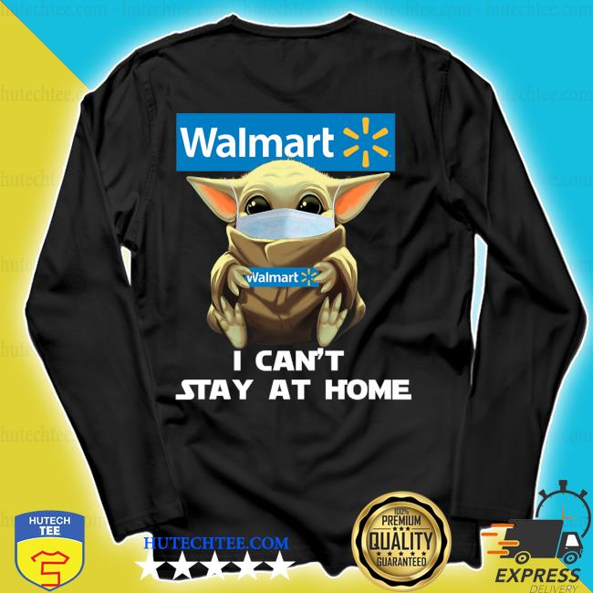 Baby Yoda face mask hug Walmart I can't stay at home s longsleeve