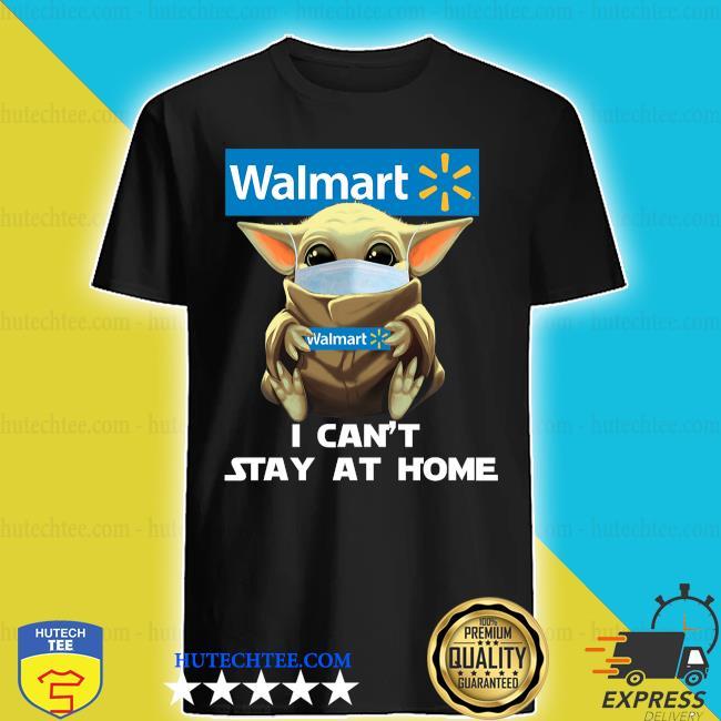 Baby Yoda face mask hug Walmart I can't stay at home shirt