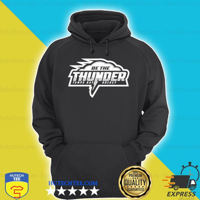 Be the Thunder Tampa Bay hockey shirt