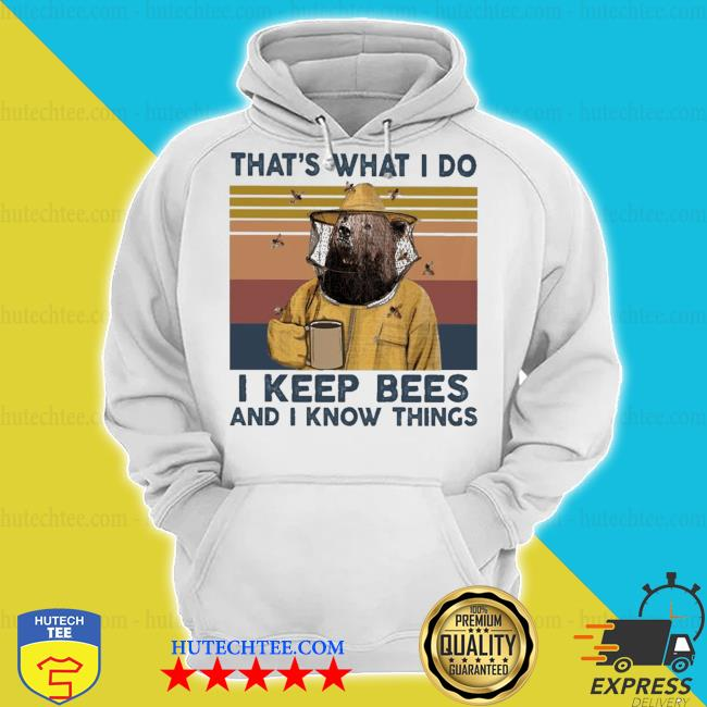 Bear that's what I do I keep Bees and I know things vintage s hoodie