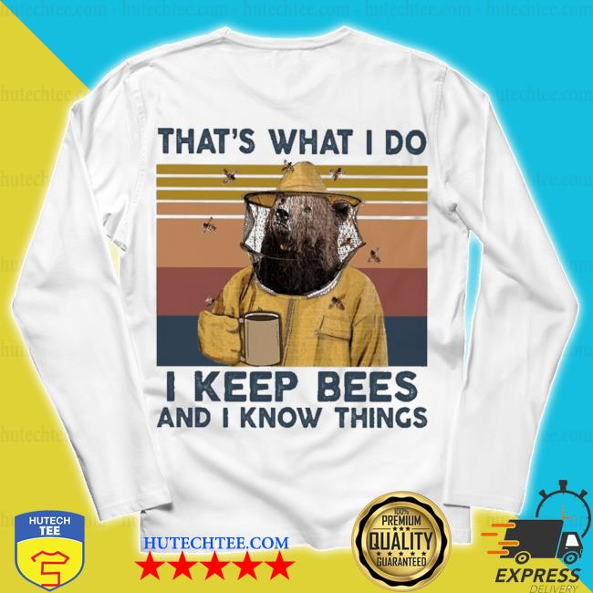 Bear that's what I do I keep Bees and I know things vintage s unisex longsleeve