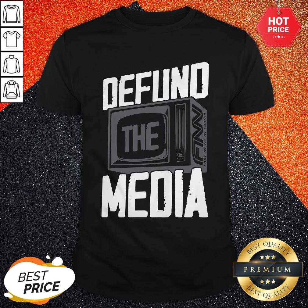 Beautiful Defund The Media Shirt