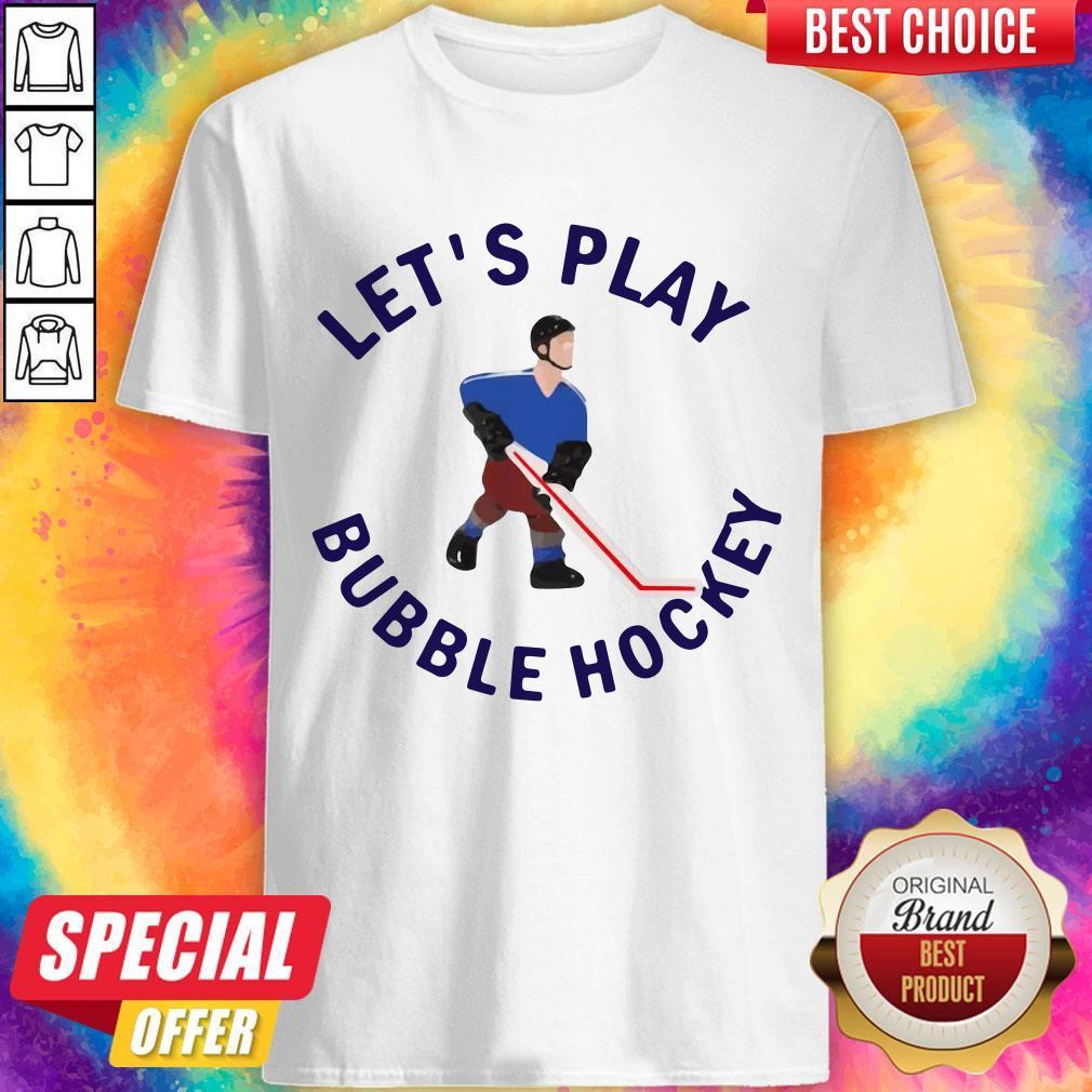 Beautiful Let's Play Bubble Hockey Shirt