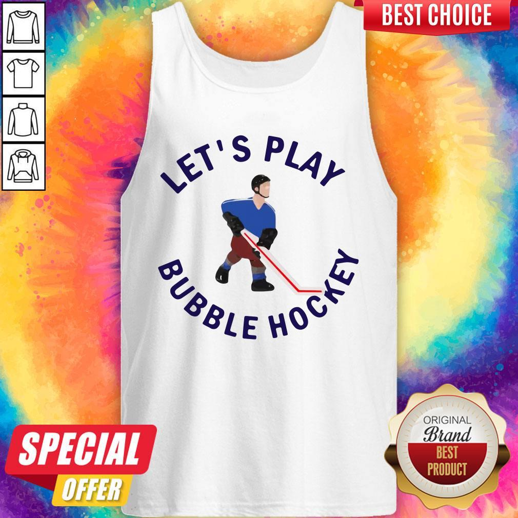 Beautiful Let's Play Bubble Hockey Tank Top