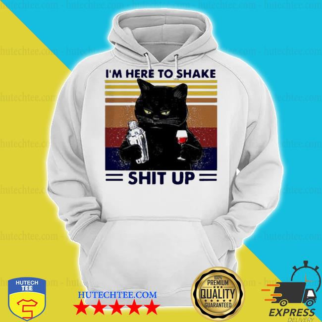 Black cat i'm here to shake shit up vintage s hoodie