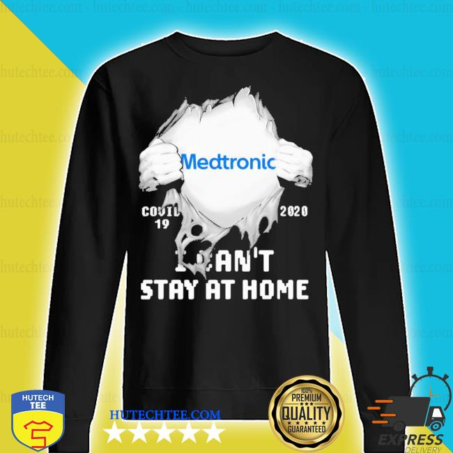 Blood insides medtronic covid-19 2020 I can't stay at home s sweater