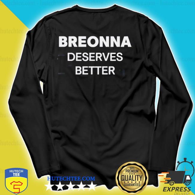 Breonna deserves better washington football team s longsleeve