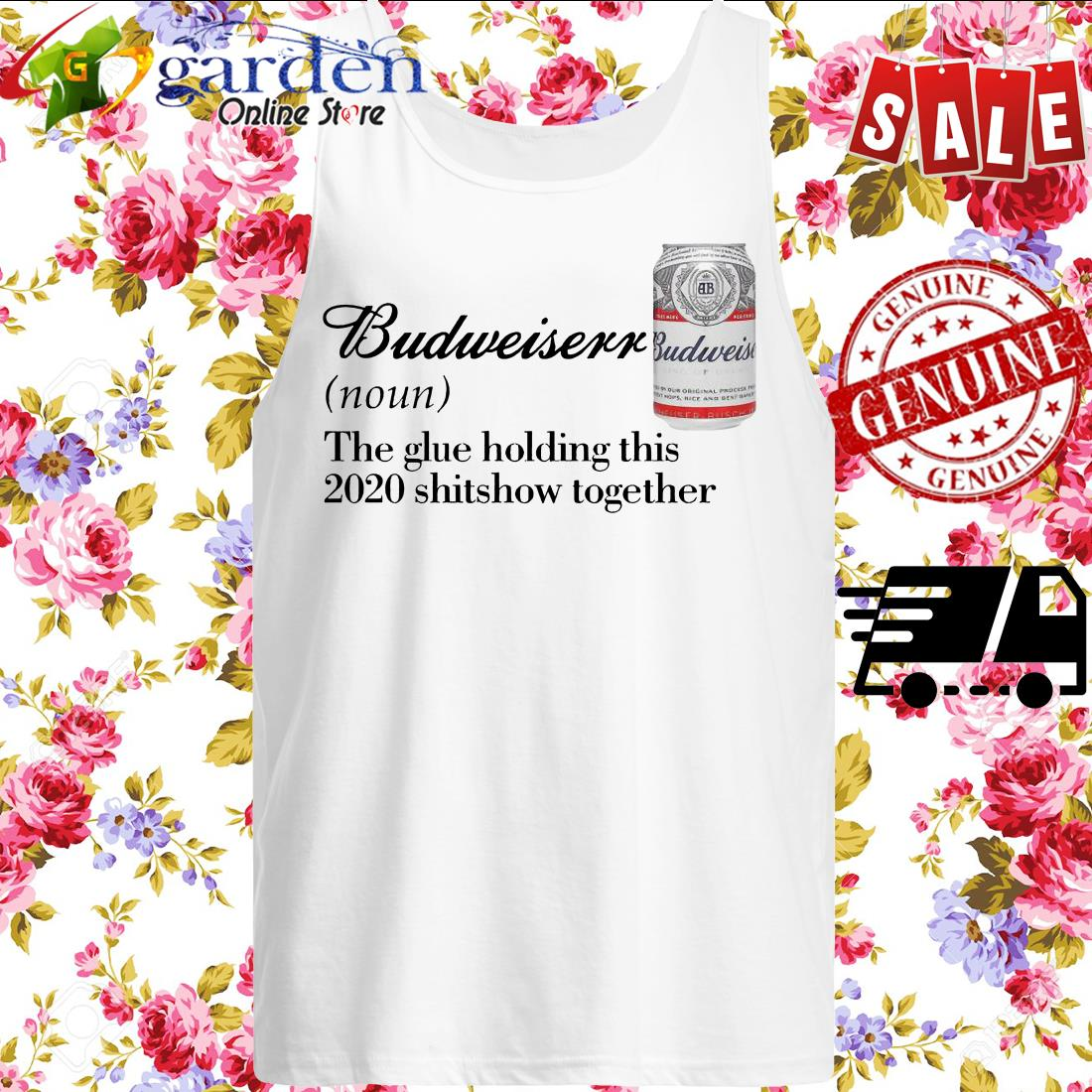 Budweiser the glue holding this 2020 shitshow together tank top