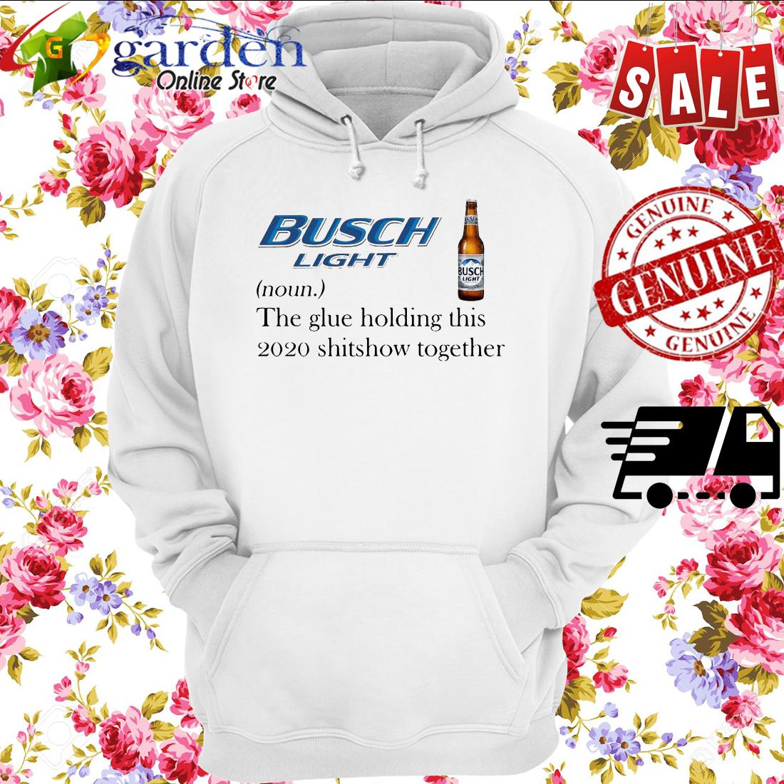 Busch Light The Glue Holding This 2020 Shitshow Together hoodie