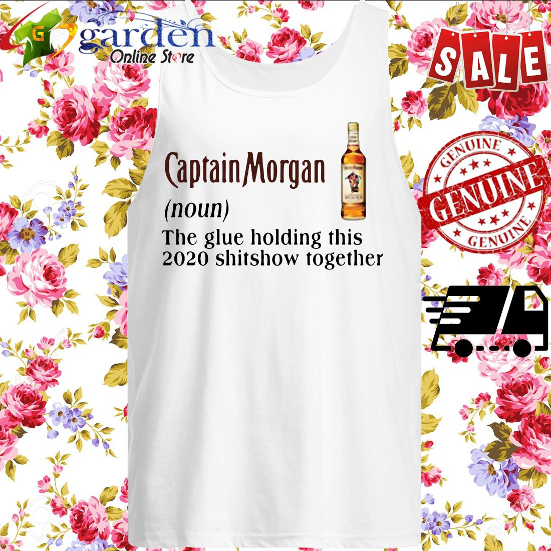 Captain Morgan The Glue Holding This 2020 Shitshow Together tank top