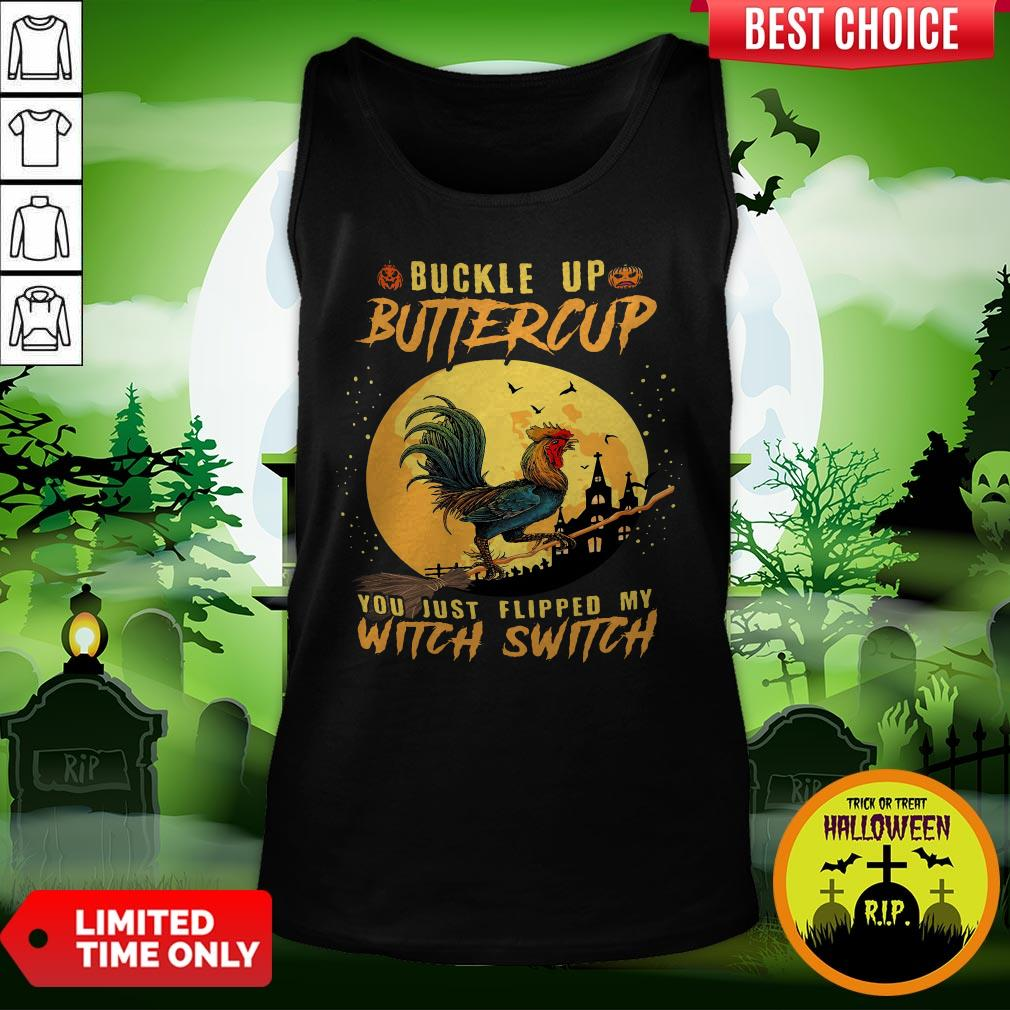 Chicken Buckle Up Buttercup You Just Flipped My Witch Switch Halloween Tank Top