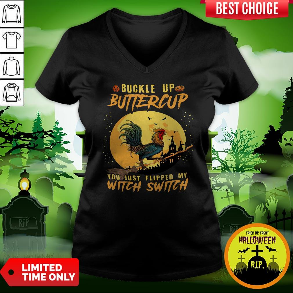 Chicken Buckle Up Buttercup You Just Flipped My Witch Switch Halloween V-neck