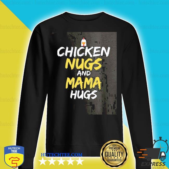 Chicken nugs and mama hugs chicken s sweater