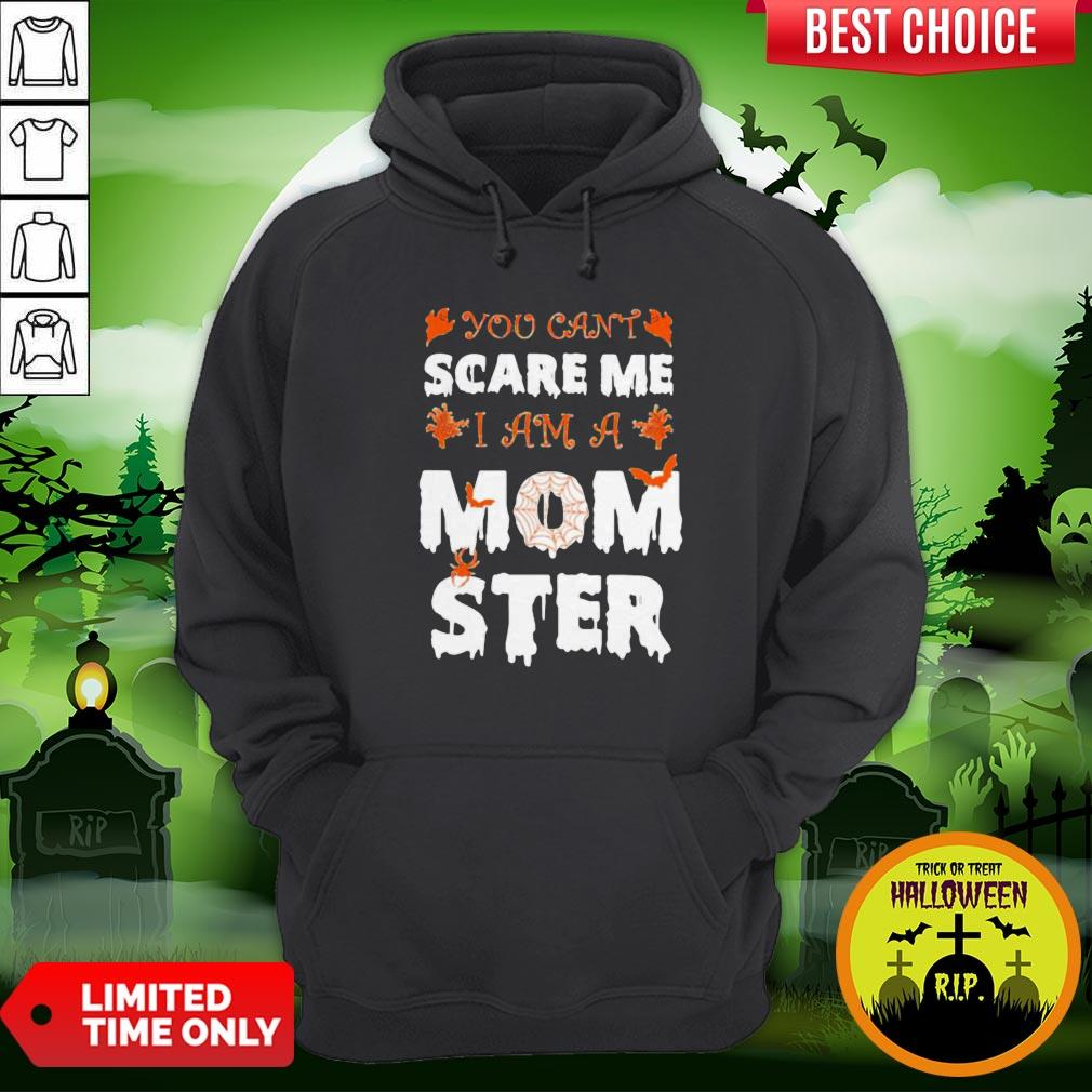Cute Halloween You Can't Scare Me I Am A Mom Ster Hoodie